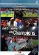 Dal Cittadella alla Champions. Il Napoli e i napoletani